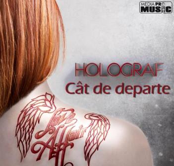 Holograf Cat De Departe